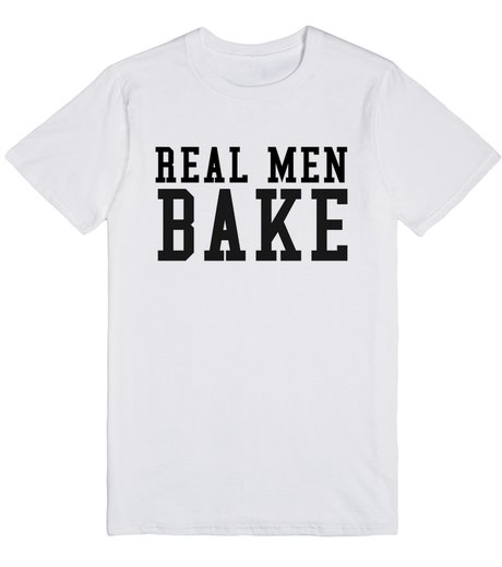 real men bake skreened tshirt product picks ddk