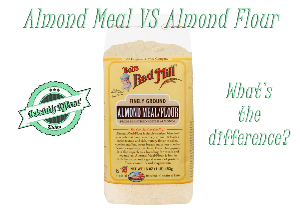 Almond Meal vs. Almond Flour What's the Difference? Bob's Red Mill Delectably Different Kitchen gluten free baking
